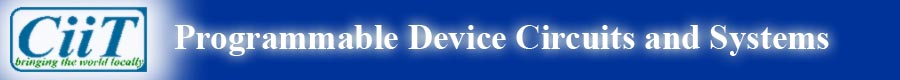 CiiT International Journal of Programmable Device Circuits and Systems